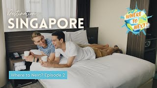 Where to Next? | Singapore: Episode 2  | Will and James