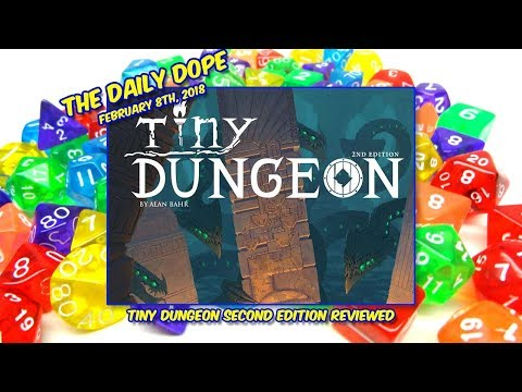 'Tiny Dungeon Second Edition' Reviewed on The Daily Dope for February 8th, 2018