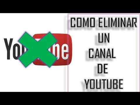 Como eliminar un canal de youtube completamente