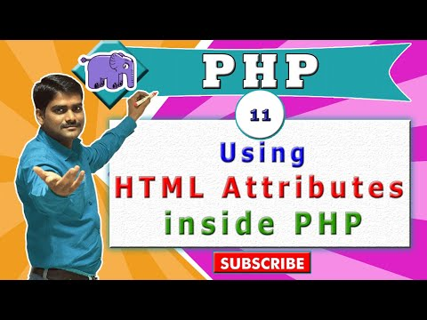 PHP Video Tutorial 11 - HTML Attributes Inside PHP
