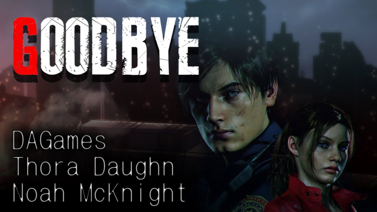 Goodbye Resident Evil 2 Song Noah Mcknight Dagames Thora