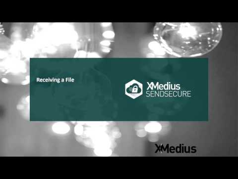 xm-sendsecure-tutorial:-how-to-receive-a-file
