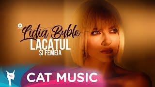 Lidia Buble - Lacatul si femeia
