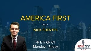 LIVE: America First with Nicholas J Fuentes 5/1/17