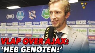 Vlap onder de indruk van Ajax: 'Ik heb genoten van ze' - VOETBAL INSIDE