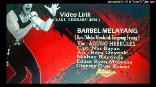 Single Terbaru BARBEL MELAYANG ''AGUNG HERCULES''