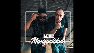 Leve - Musiqualidade (Clipe Oficial) Mp3
