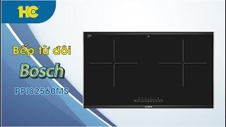 Review Bếp từ đôi Bosch PPI82560MS
