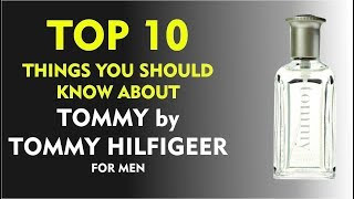 Top 10 Fragrance Facts: Tommy by Tommy Hilfiger for men