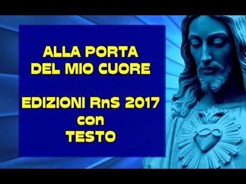 ALLA PORTA DEL MIO CUORE con testo, edizioni RnS 2017