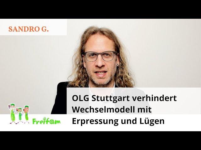 Fall Sandro G.: OLG Stuttgart verhindert Wechselmodell mit Erpressung und Lügen