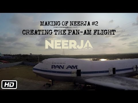 Making of Neerja #2 : Creating The Pan-Am Flight | Sonam Kapoor | Shabana Azmi