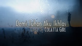 Demi Tuhan Aku Ikhlas Armada Band feat Ifan Seventeen Cover By Colatta Girl