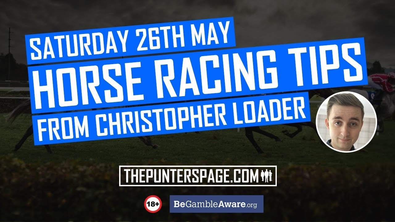 Free Horse Racing Tips For Today | Christopher Loader's 'Super 6' |  Saturday 26th May