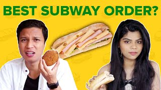 Who Has The Best Subway Order?  BuzzFeed India