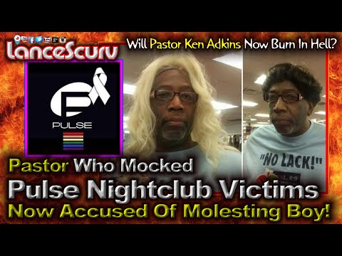 Pastor Who Mocked Pulse Nightclub Victims Now Accused Of Molesting Boy! - The LanceScurv Show