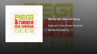 We Be Hot (Revero Rmx)