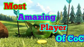 Most Amazing Player In Clash Of Clans. Ghost Player In CoC.