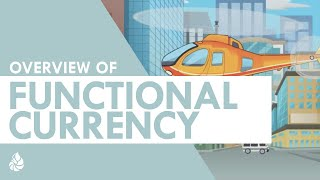 Overview of Functional Currency