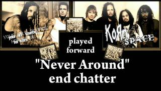 Korn - Never Around end chatter in reverse