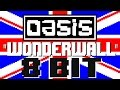 Wonderwall [8 Bit Cover Tribute to Oasis] - 8 Bit Universe