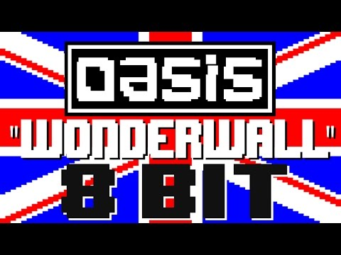 Wonderwall [8 Bit Cover Tribute to Oasis] - 8 Bit Universe
