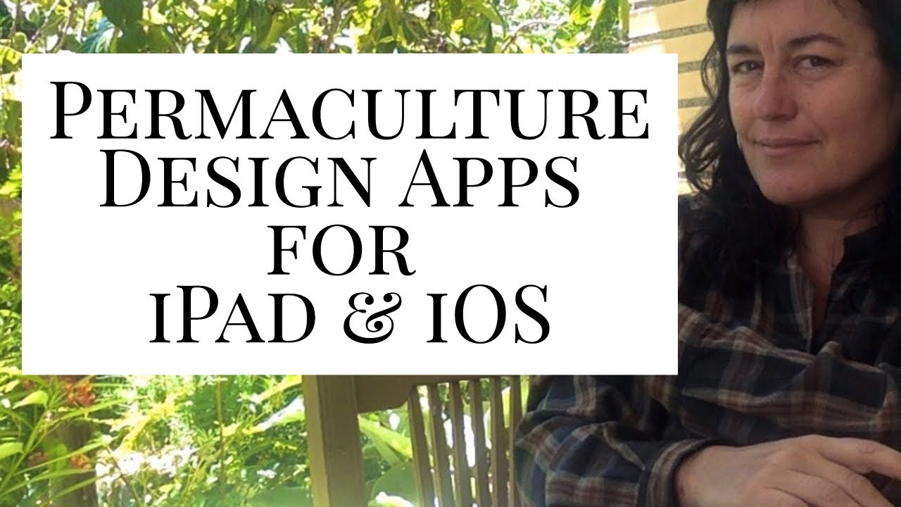 iPad Apps for Permaculture Landscape Garden Whole System ...