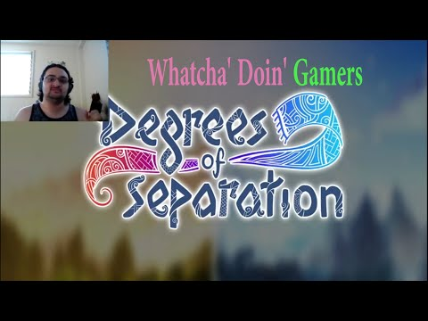 Degrees of Separation - Whatcha' Doin' Gamers (Gameplay) |