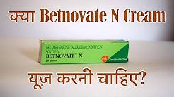 When use Betnovate N cream in hindi - Side effects, Review - Betnovate N ke fayde