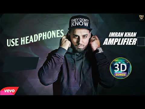 Amplifier 3D Song || Imran Khan || USE Headphone