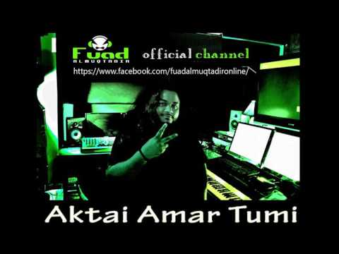 Fuad Aktai Amar Tumi HD Audio