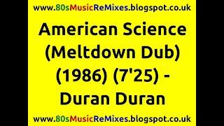 American Science (Meltdown Dub) - Duran Duran