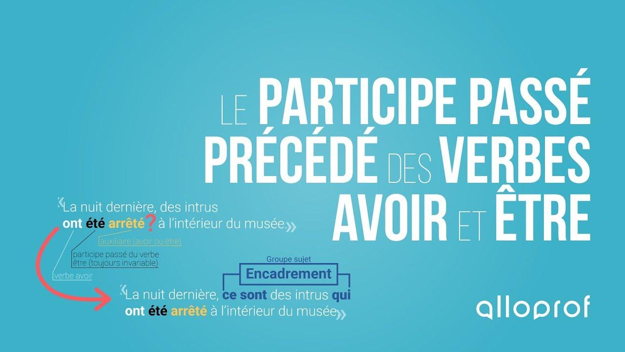 L Accord Du Participe Passe Precede D Avoir Et Etre Alloprof