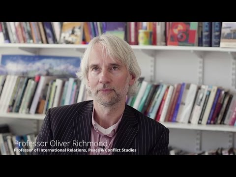 Professor Oliver Richmond talks about recent developments in the field of Peace and Conflict Studies