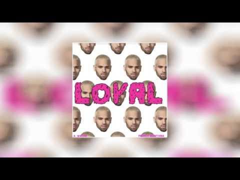 Chris Brown - Loyal Ft. Lil Wayne & French Montana (2013)