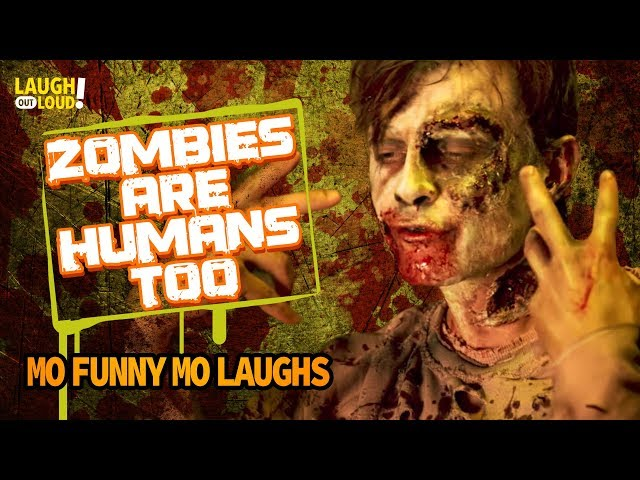 Zombies Are Humans Too   Mo Funny Mo Laughs   LOL Network