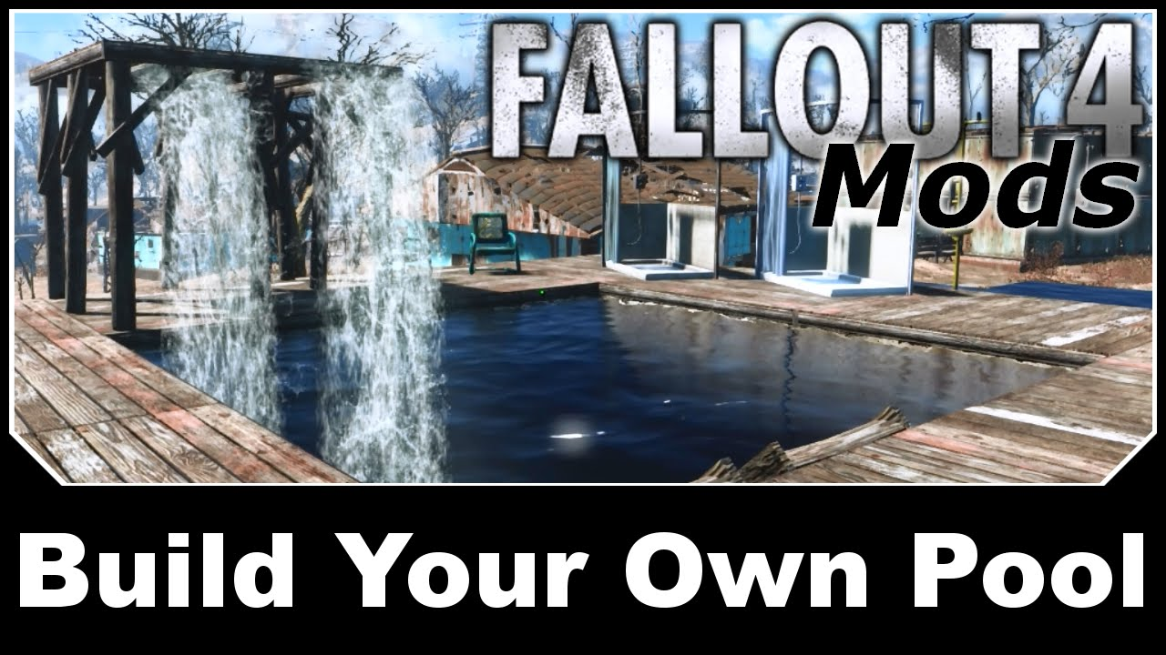 Fallout 4 mods build your own pool youtube for Build your own pool
