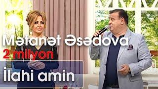 Mətanət Əsədova - İlahi amin / İlk məhəbbətim (10dan sonra)