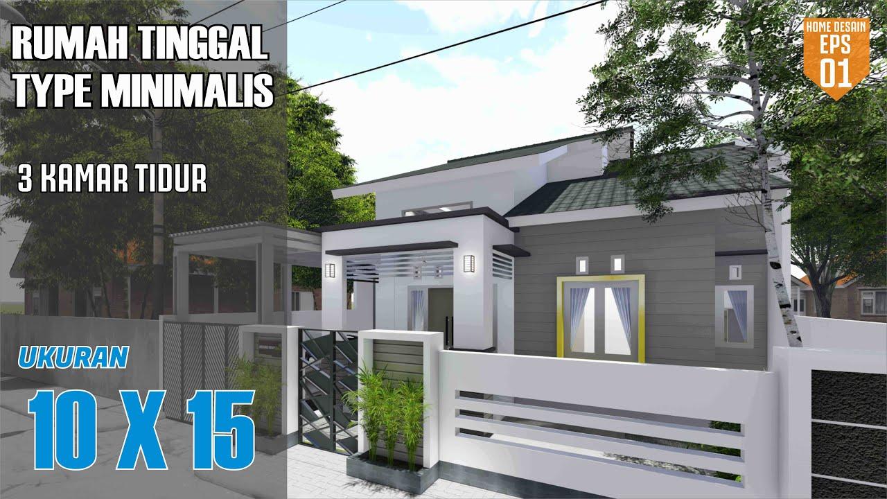 Rumah 10x15 M 3 Kamar Tidur Type Minimalis Youtube