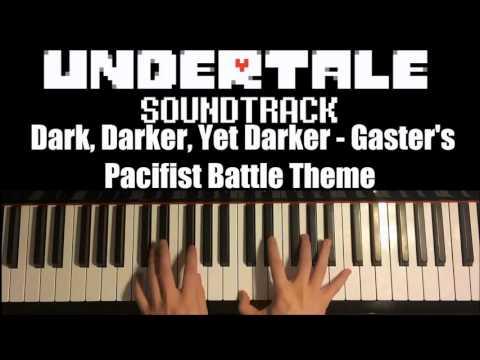 Undertale - Dark, Darker, Yet Darker - Gaster's Pacifist Battle Theme (Advanced Piano Cover)