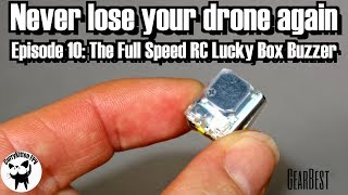 Never lose your drone again - Episode 10: The Full Speed RC Lucky Box Beeper, Supplied by Gearbest