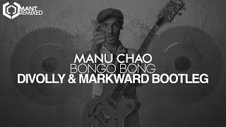 Manu Chao - Bongo Bong (Divolly & Markward Bootleg)