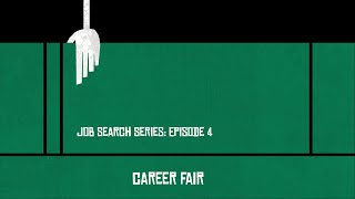 Job Search - Episode 4 - Career Fair