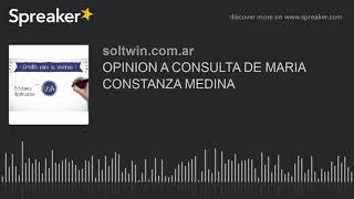 OPINION A CONSULTA DE MARIA CONSTANZA MEDINA (hecho con Spreaker)