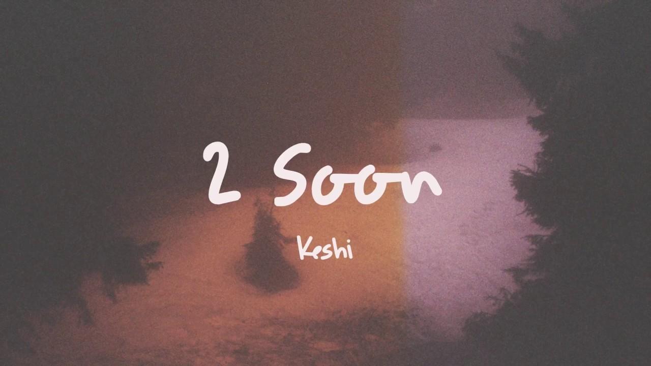 keshi 2 soon lyrics