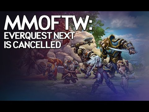 MMOFTW – EverQuest Next is Cancelled