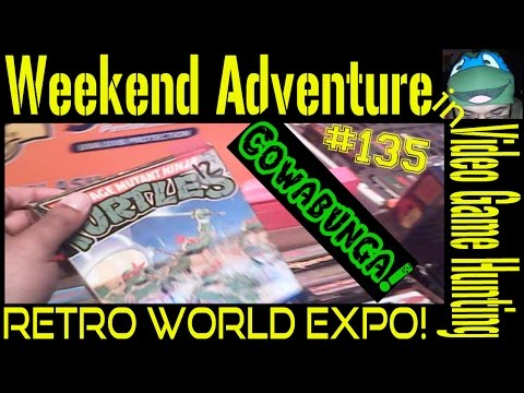 Weekend Adventure in Video Game Hunting #135: Retro World Expo!