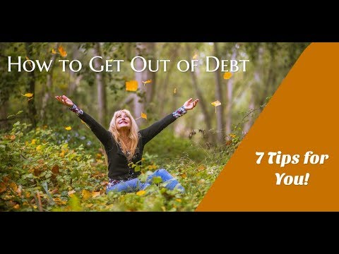 How to Get Out of Debt 7 Tips That Work