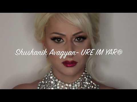 SHUSHANIK AVAGYAN- URE IM YAR@