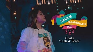 Geisha - Cinta & Benci (Salam Ramadhan 2019)